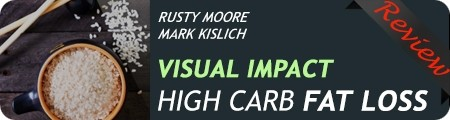 Rusty Moore's Visual Impact High Carb Fat Loss Review